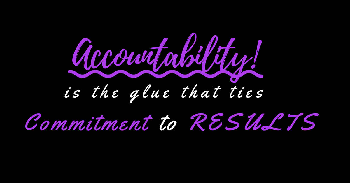 Accountability: ESSENTIAL To A Healthy Business